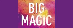 Boekomslag van Big Magic door Elizabeth GIlbert